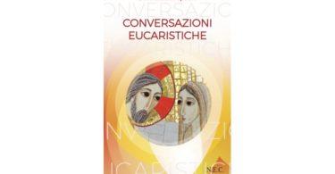 nuove conversazioni Eucaristiche 2017-2018
