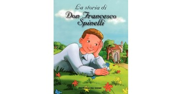 La storia di Don Francesco Spinelli