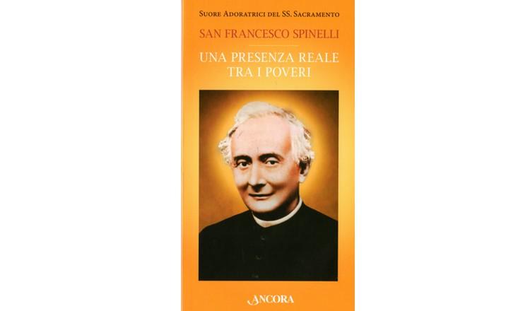 San Francesco Spinelli. Una presenza